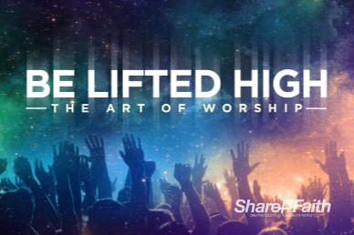 Be Lifted High Church Motion Graphic