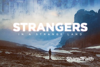 Strangers In A Strange Land Church Motion Graphic