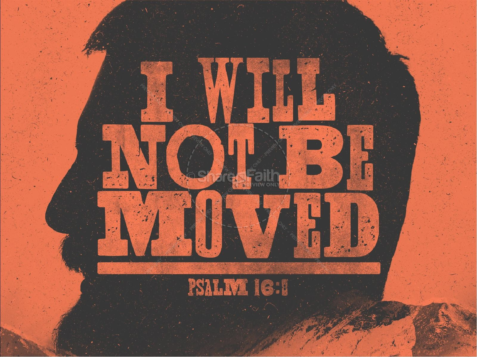 I Will Not Be Moved Church PowerPoint