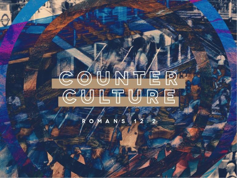 Counter Culture Sermon Series Graphic