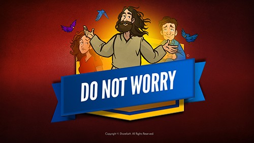 Matthew 6 Do Not Worry Bible Video for Kids