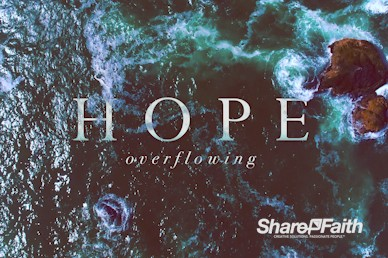 Hope Overflowing Church Video Loop