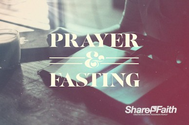 Prayer And Fasting Sermon Intro Video