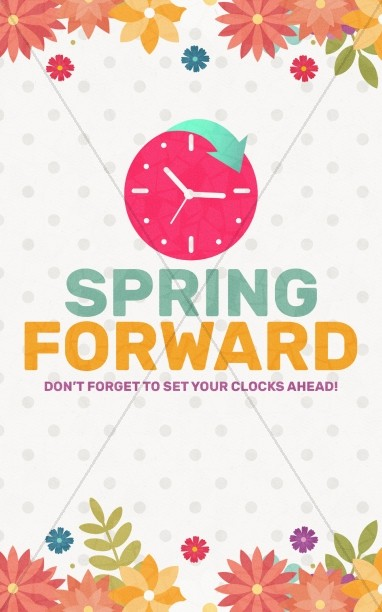 Daylight Saving Time Spring Forward Bulletin