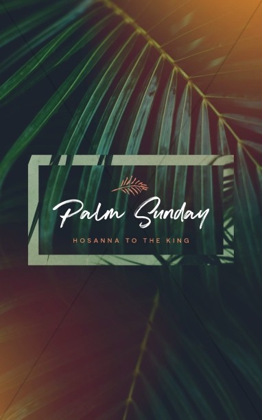 Palm Sunday Hosanna To The King Sermon Bulletin