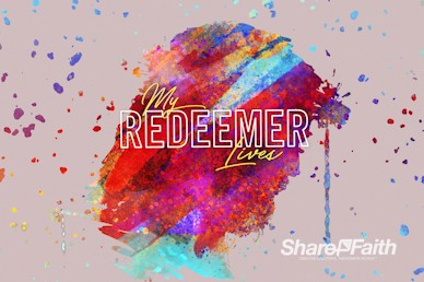 My Redeemer Lives Easter Service Bumper Video