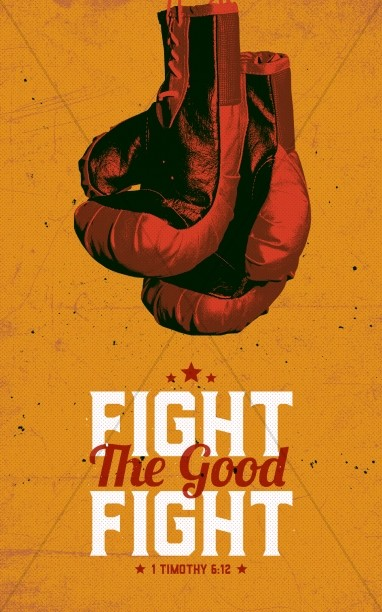Fight The Good Fight Of Faith Church Bulletin