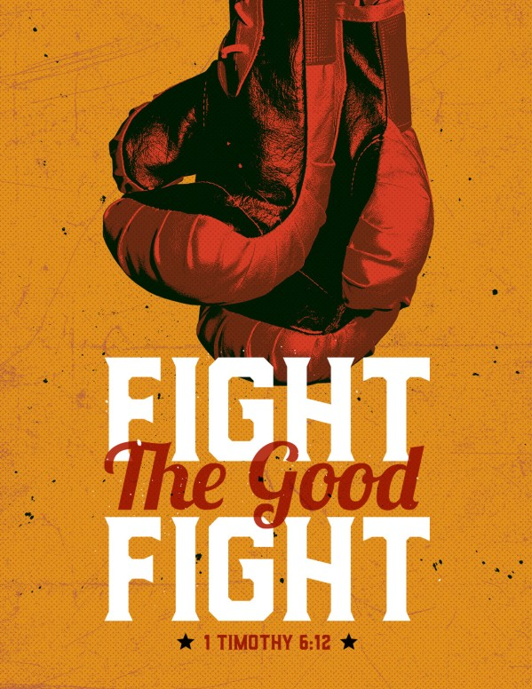 Fight The Good Fight Of Faith Church Flyer