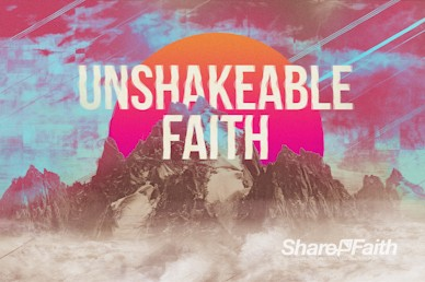 Unshakeable Faith Sermon Motion Graphic