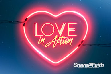 Love In Action Sermon Bumper Video