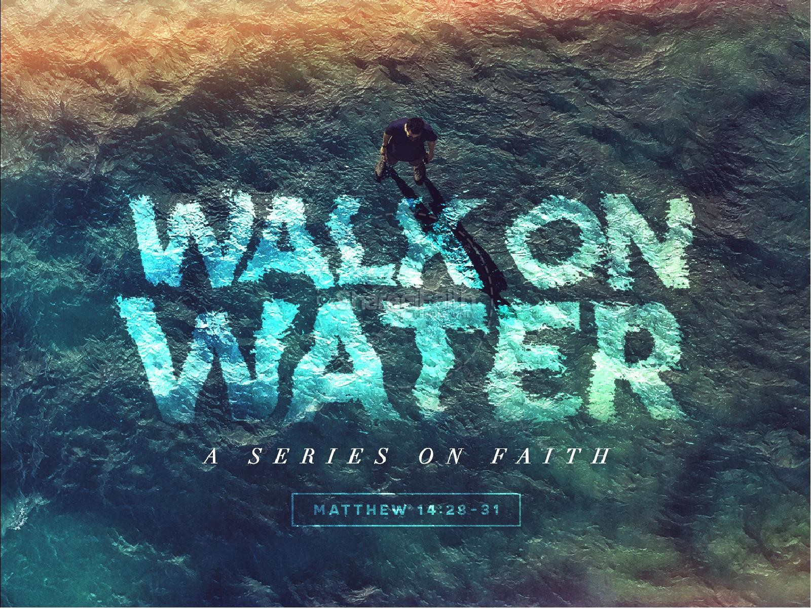 Walk On Water Sermon PowerPoint | PowerPoint Sermons