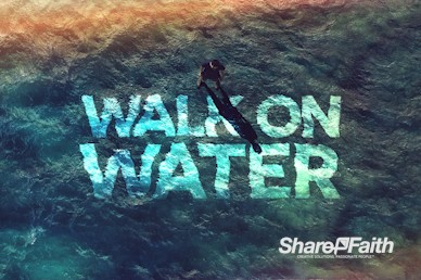 Walk On Water Sermon Intro Video Loop
