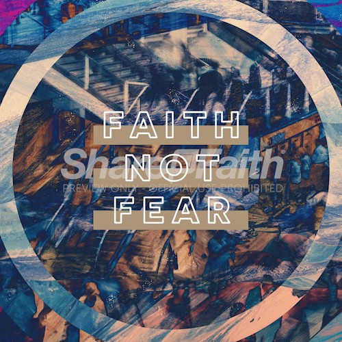 Faith Not Fear Social Media Graphic