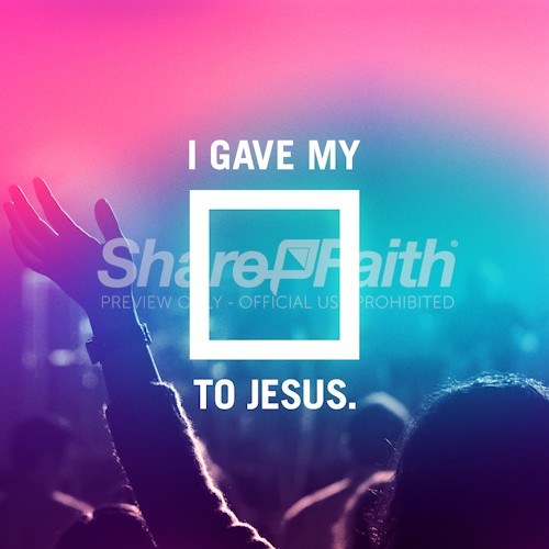 I Gave My _ To Jesus Social Media Graphic