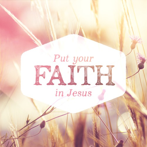 Put Your Faith In Jesus Social Media Image
