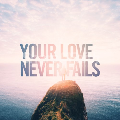Your Love Never Fails Social Media Graphic