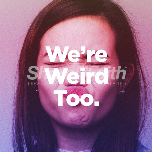 We're Weird Too Social Media Graphic