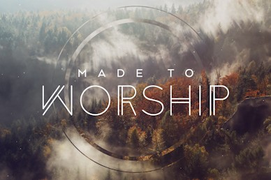 Made To Worship Sermon Bumper Video