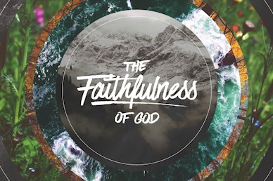 The Faithfulness Of God Sermon Bumper Video