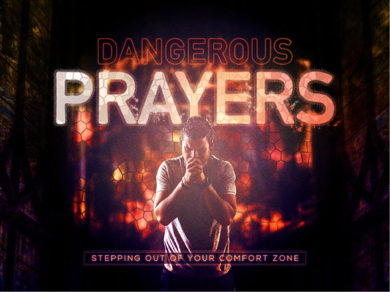 Dangerous Prayers Sermon Series Graphic