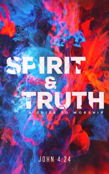 Spirit And Truth Worship Service Bulletin