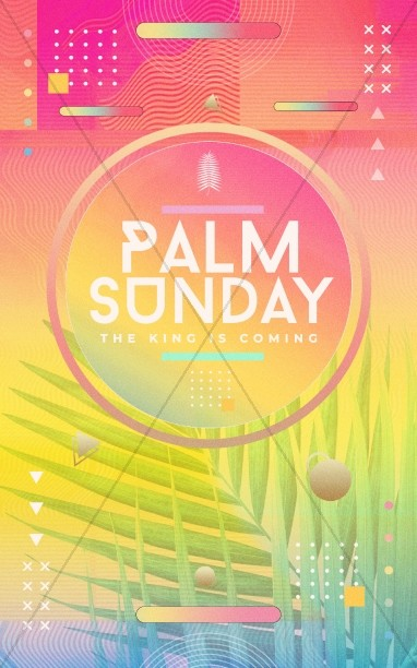 Palm Sunday The King Is Coming Sermon Bulletin
