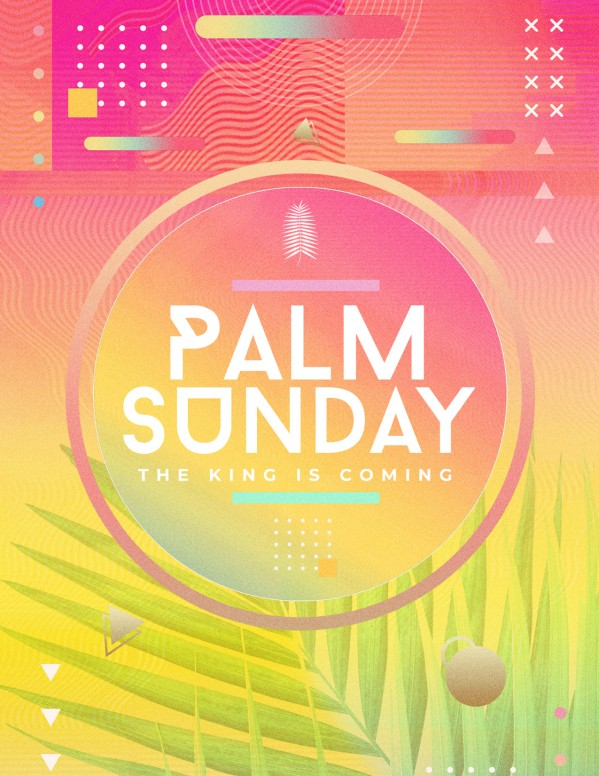 Palm Sunday The King Is Coming Church Flyer
