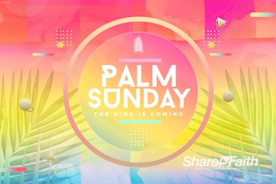 Palm Sunday The King Is Coming Service Bumper Video