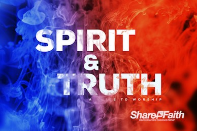 Spirit And Truth Church Service Bumper Video
