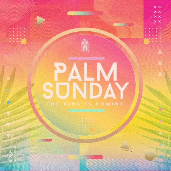 Palm Sunday The King Is Coming Social Graphic