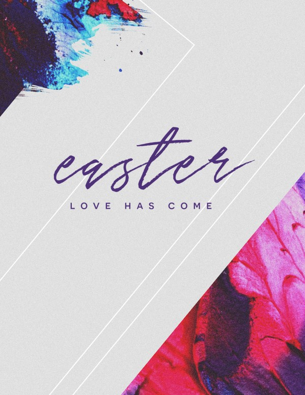 Easter Love Has Come Church Flyer