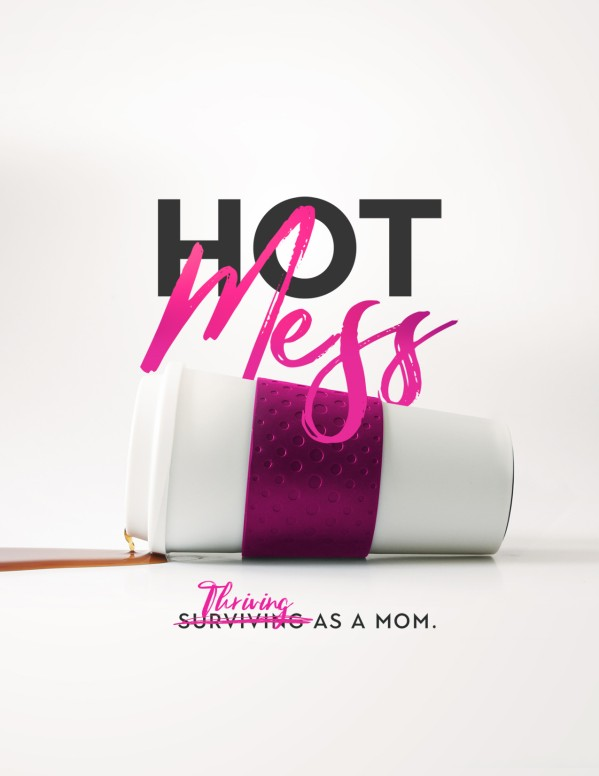 Hot Mess Thriving As A Mom Mother's Day Flyer