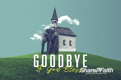 The Elephant In The Church Goodbye Video Loop