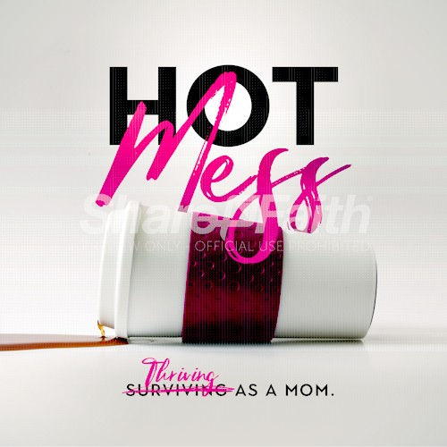 Hot Mess Thriving As A Mom Mother's Day Social Media Graphic