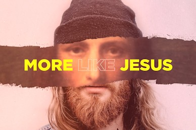 More Like Jesus Sermon Title Video