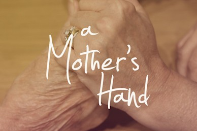 A Mother's Hand Mother's Day Sermon Mini Movie
