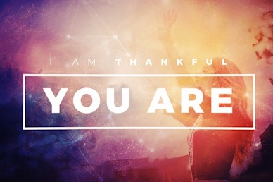 I Am Thankful You Are Thanksgiving Sermon Video