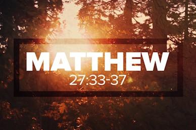 Matthew 27:33 37 Scripture Mini Movie