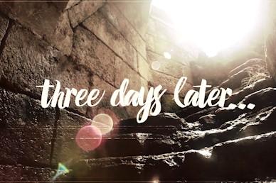 Three Days Later Sermon Mini Movie