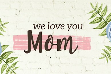 We Love You Mom Mini Movie