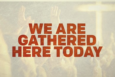 We Are Gathered Here Sermon Mini Movie