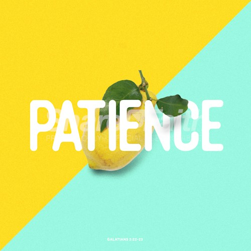 The Fruit of Patience Social Media Graphic