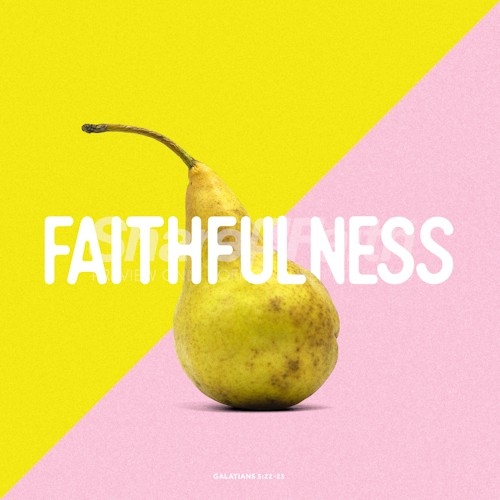 The Fruit of Faithfulness Social Media Graphic