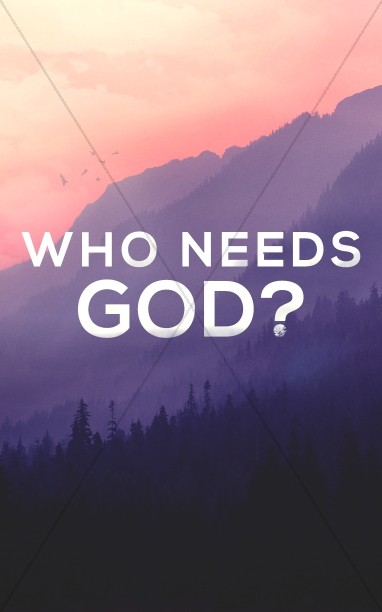 Who Needs God Church Sermon Bulletin