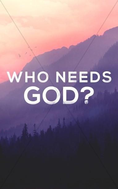 Who Needs God Church Sermon Bulletin