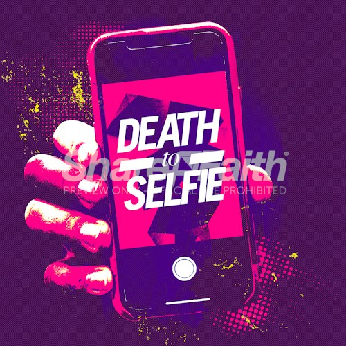 Death to Selfie Church Sermon Social Media Graphic