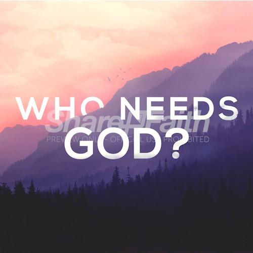 Who Needs God Church Sermon Social Media Graphic