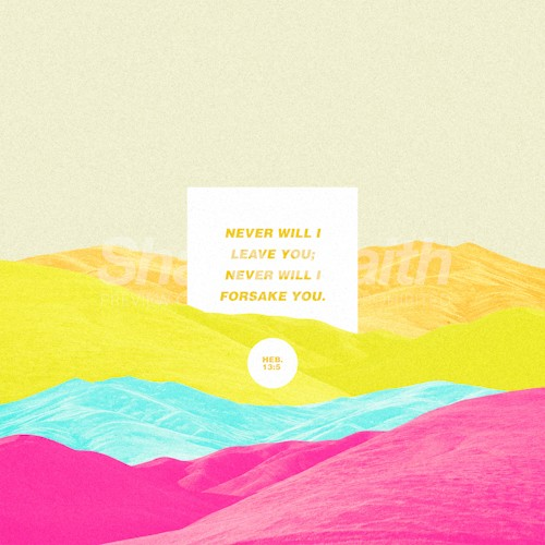 Never Forsake You Colorful Mountains Social Media Graphic