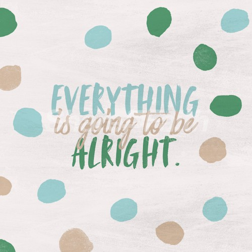 Everything Is Going To Be Alright Dots Social Media Graphic