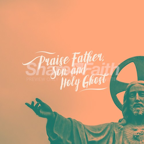 Praise Father, Son, and Holy Ghost Social Media Graphic